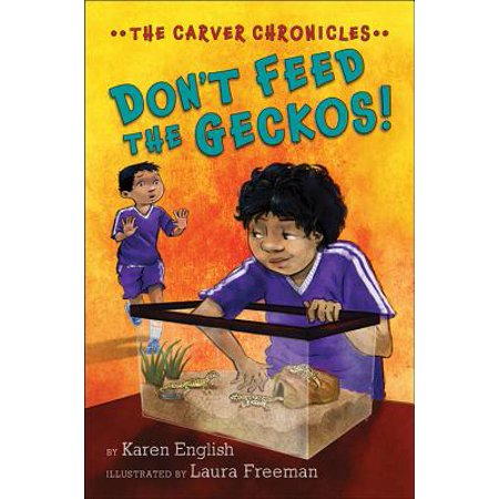- Don't Feed the Geckos! : The Carver Chronicles, Book 3