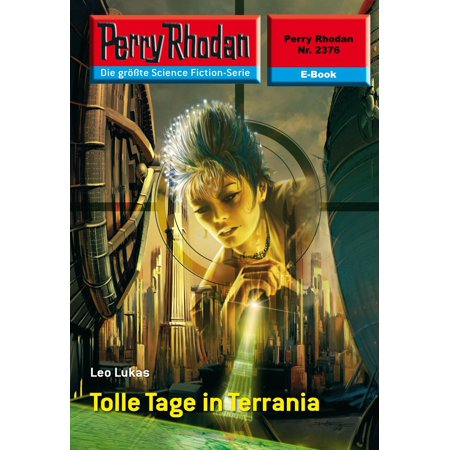 Perry Rhodan 2376: Tolle Tage in Terrania - eBook (Tolle Sonnenbrille)
