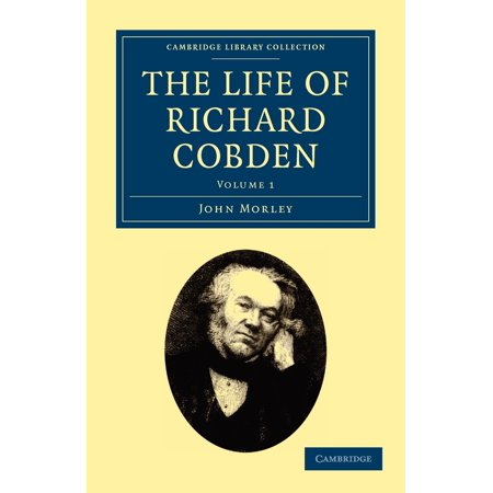 The Life of Richard Cobden - Volume 1