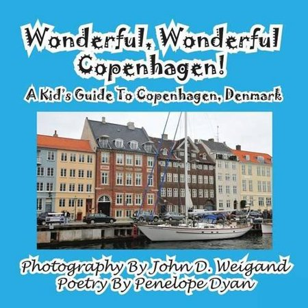Wonderful, Wonderful Copenhagen! a Kid's Guide to Copenhagen, Denmark - image 1 of 1