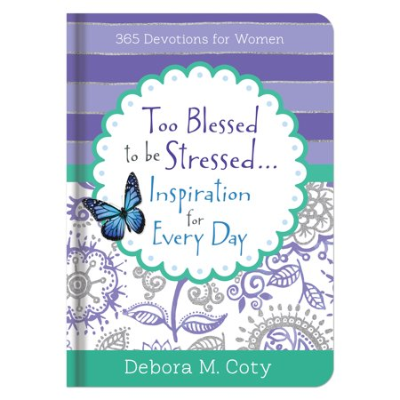Too Blessed To Be Stressed. . .Inspiration for Every Day : 365 Devotions for Women - 365 Days Until Halloween
