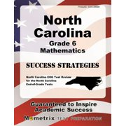 North Carolina Grade 6 Mathematics Success Strategies Study Guide : North Carolina Eog Test Review for the North Carolina End-Of-Grade Tests