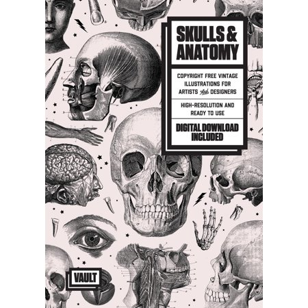 Skulls & Anatomy : Copyright Free Vintage Illustrations for Artists & (Anatomy Illustrations)