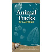 Adventure Quick Guides: Animal Tracks of California: Your Way to Easily Identify Animal Tracks (Other)