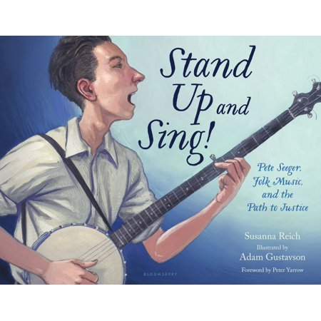 Stand Up and Sing! : Pete Seeger, Folk Music, and the Path to Justice