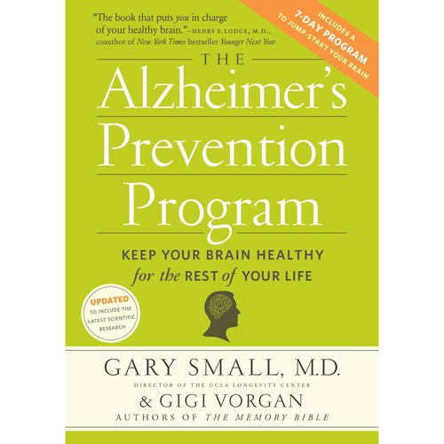 The Alzheimer's Prevention Program: Keep Your Brain Healthy for the Rest of Your Life