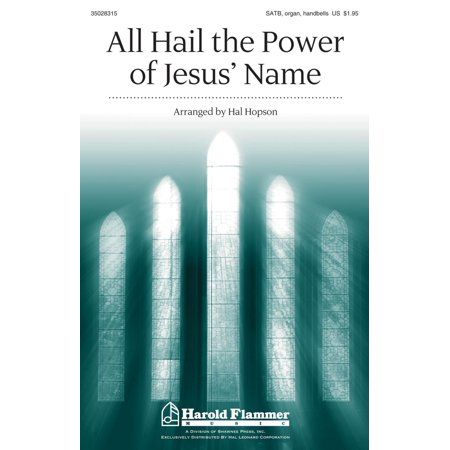 Shawnee Press All Hail the Power of Jesus' Name SATB, HANDBELLS arranged by Hal (Jesus Name Above All Names Sheet Music)