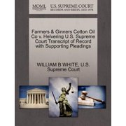 Farmers & Ginners Cotton Oil Co V. Helvering U.S. Supreme Court Transcript of Record with Supporting Pleadings