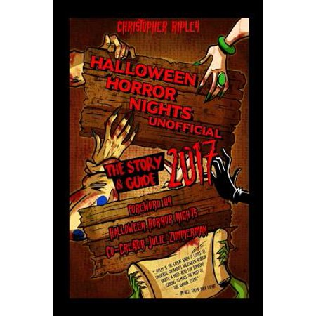 Halloween Horror Nights Unofficial : The Story & Guide 2017](Halloween Programming 2017)