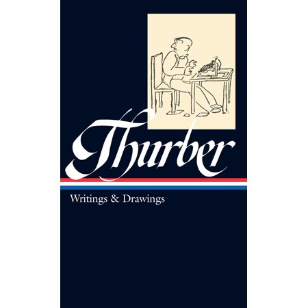 James Thurber: Writings & Drawings (including The Secret Life of Walter Mitty) (LOA #90) - (Secret Life Of Walter Mitty Wallet Quote)