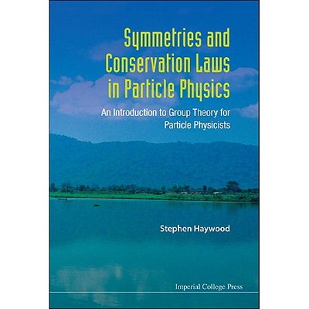 Symmetries and Conservation Laws in Particle Physics: An Introduction to Group Theory for Particle