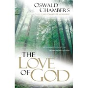 The Love of God : An Intimate Look at the Father-Heart of God