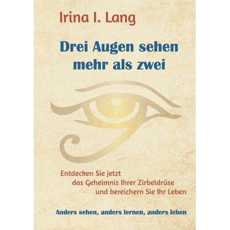 Drei Augen Sehen Mehr ALS Zwei (Mehr Als Erfüllt Die Augen)