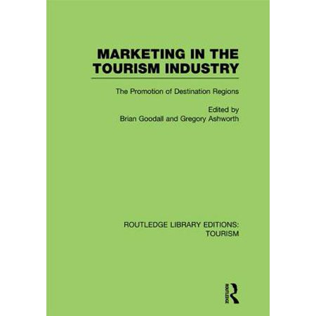 Marketing in the Tourism Industry (RLE Tourism) - (8 Ps Of Marketing In Hospitality Industry)