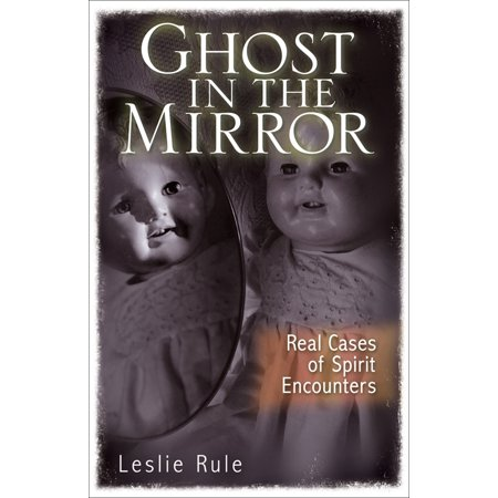 Ghost in the Mirror : Real Cases of Spirit Encounters - Ghost Writing Book Spirit Halloween