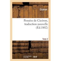 Pens�es de Cic�ron, Traduction Nouvelle.Tome 2
