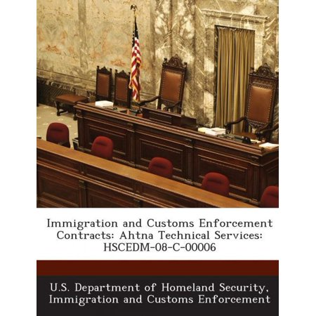 Immigration And Customs Enforcement Contracts  Ahtna Technical Services  Hscedm 08 C 00006