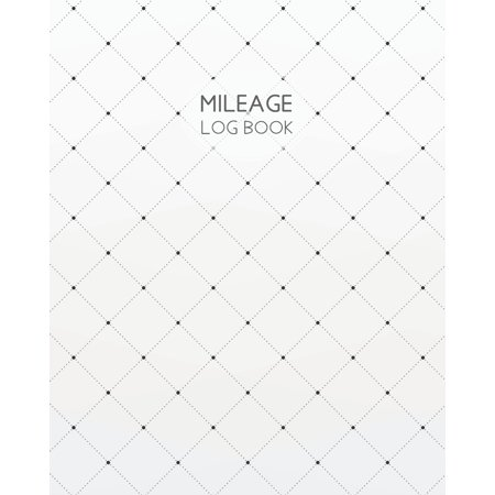 Mileage Log Book : Mileage Log Book Mileage and Gas Expense Tracker Log Book, 8x10 Inches, 120 Pages (Mileage Tracker Notebook)