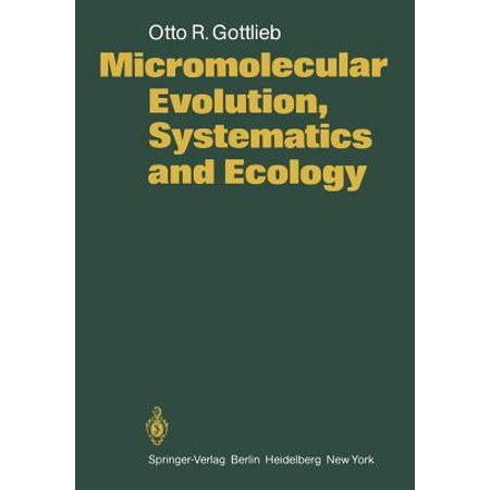Micromolecular Evolution, Systematics and Ecology : An Essay Into a Novel  Botanical Discipline
