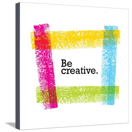 Be Creative Motivation Quote. Bright Brush Vector Typography Banner Print Concept. Stretched Canvas Print Wall Art By wow subtropica
