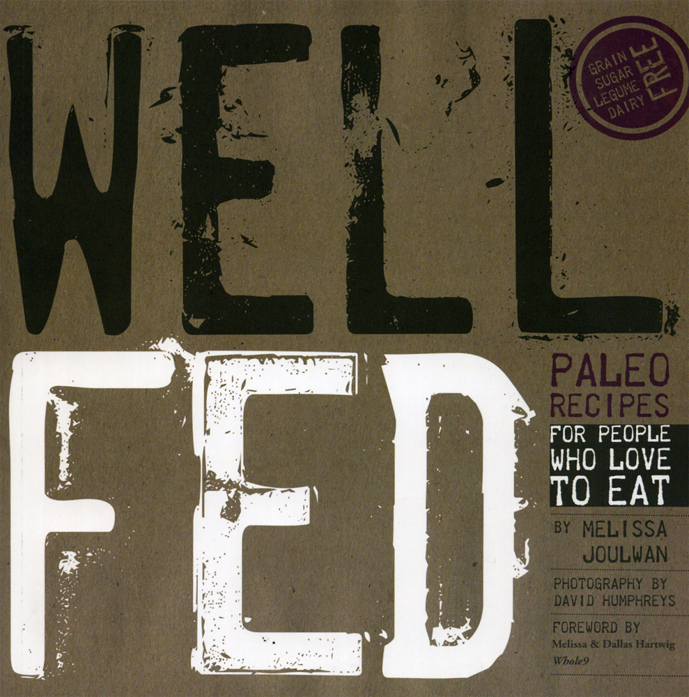 Well Fed : Paleo Recipes for People Who Love to Eat