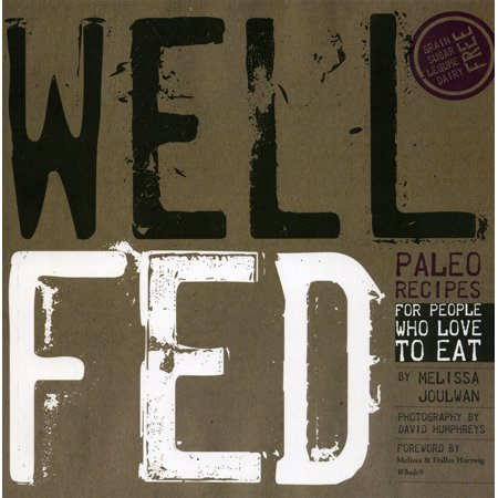 Well Fed : Paleo Recipes for People Who Love to