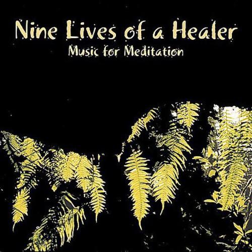 Nine Lives of Healer: Music for Meditation