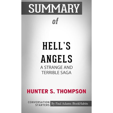 Summary of Hell's Angels: A Strange and Terrible Saga by Hunter S. Thompson | Conversation Starters -