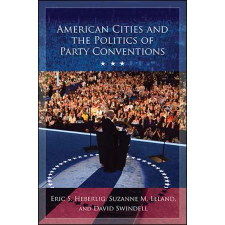 American Cities and the Politics of Party Conventions