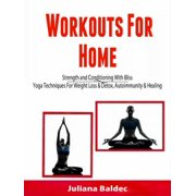 Workouts For Home: Strenght and Conditioning With Bliss - eBook