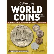 Collecting World Coins, 1901-Present : Standard Catalog of Circulating Coinage