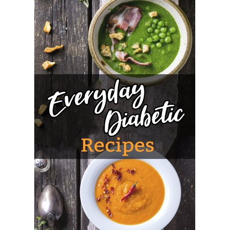 Everyday Diabetic Recipes: Blank Recipe Book to Write in Cookbook Organizer Paperback (On The Go Diabetic Organizer)