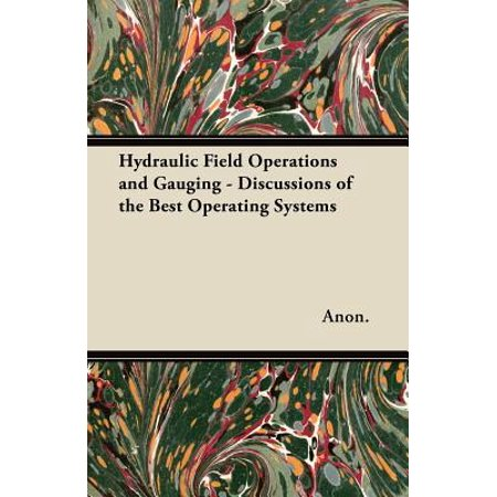 Hydraulic Field Operations and Gauging - Discussions of the Best Operating