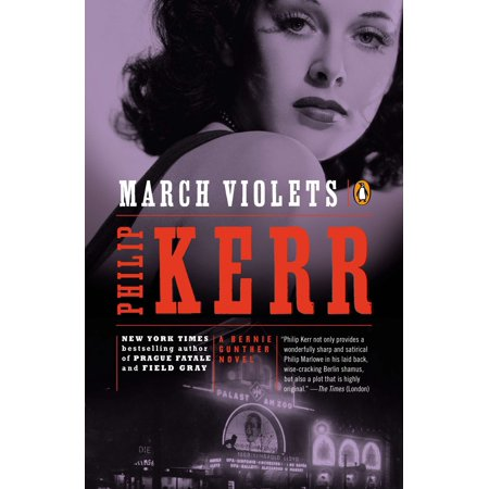 March Violets : A Bernie Gunther Novel