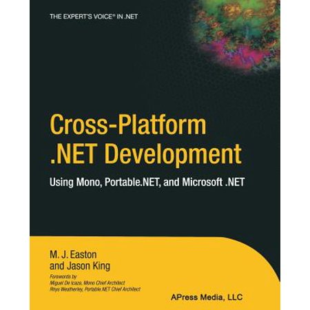 Cross-Platform .Net Development : Using Mono, Portable.Net, and Microsoft .Net (Mono Development)