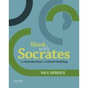 Best Critical Thinking Textbooks - Think with Socrates : An Introduction to Critical Review
