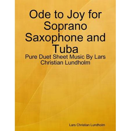 Ode to Joy for Soprano Saxophone and Tuba - Pure Duet Sheet Music By Lars Christian Lundholm -