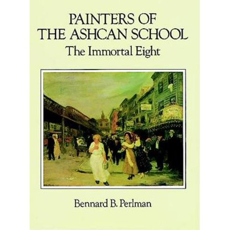 Painters of the Ashcan School - eBook (School Painters Also Known As The Eight)