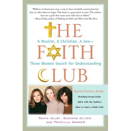 The Faith Club : A Muslim, A Christian, A Jew-- Three Women Search for Understanding