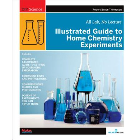 Illustrated Guide to Home Chemistry Experiments : All Lab, No Lecture](Chemistry Experiment)