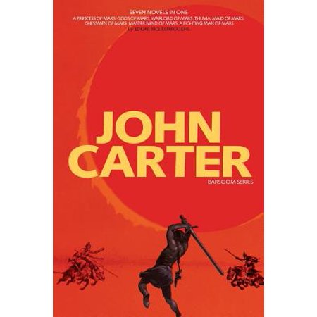 John Carter : Barsoom Series (7 Novels) a Princess of Mars; Gods of Mars; Warlord of Mars; Thuvia, Maid of Mars; Chessmen of Mars;