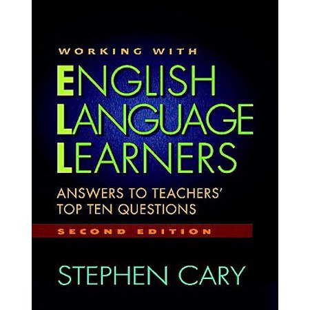 Working with English Language Learners, Second Edition : Answers to Teachers' Top Ten (The Language Of Composition 2nd Edition Teachers Manual)