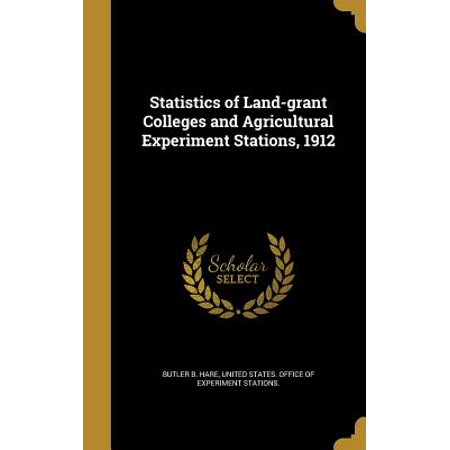 Statistics of Land-Grant Colleges and Agricultural Experiment Stations, 1912
