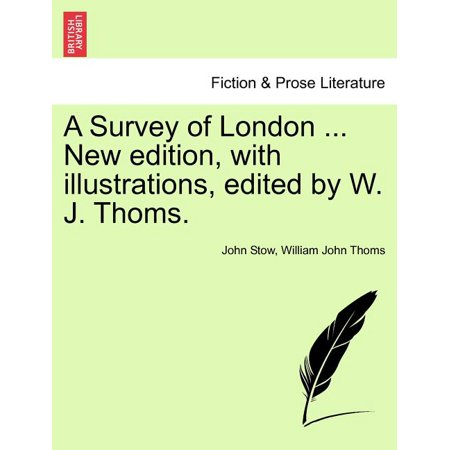 A Survey of London ... New Edition, with Illustrations, Edited by W. J. Thoms.