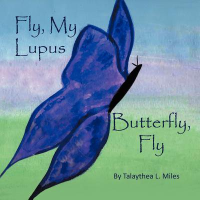 Fly  My Lupus Butterfly  Fly