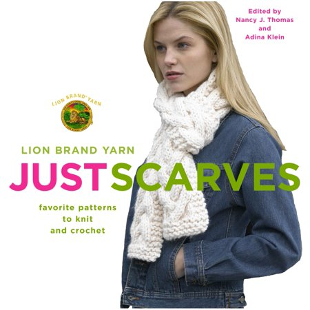 Lion Brand Yarn: Just Scarves : Favorite Patterns to Knit and Crochet