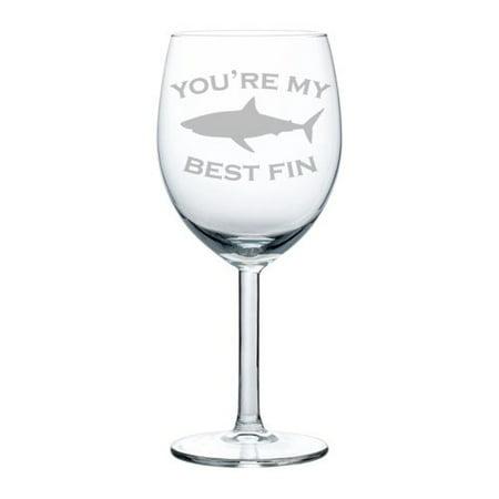 Wine Glass Goblet Best Friend You're My Best Fin Shark (10 oz)