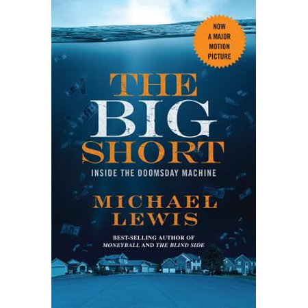 The Big Short: Inside the Doomsday Machine (movie tie-in) - (The Big Short Inside The Doomsday Machine)