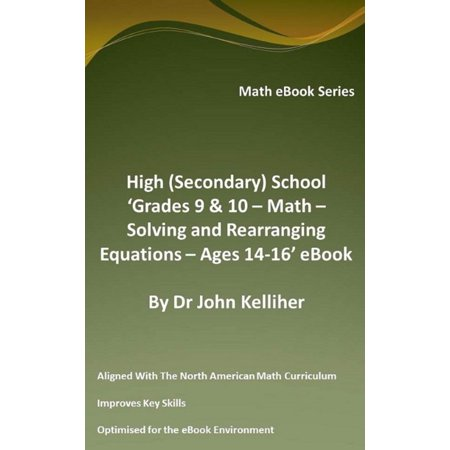 High (Secondary) School 'Grades 9 & 10 - Math – Solving and Rearranging Equations – Ages 14-16' eBook -