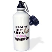 3dRose I know I play like a girl try to keep up. Baseball. - Straw Water Bottle, 21-ounce